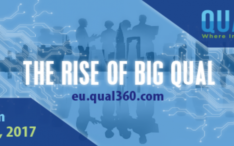 Call for Papers for Qual360 Europe 2017 – The Rise of Big Qual