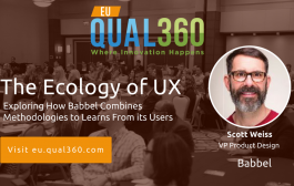 QUAL360 Europe 2018: Scott Weiss of Babble Exploring The Ecology of UX