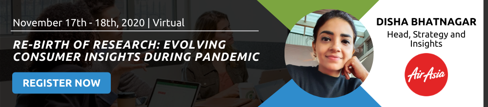 Re-birth of Research: Evolving Consumer Insights During Pandemic